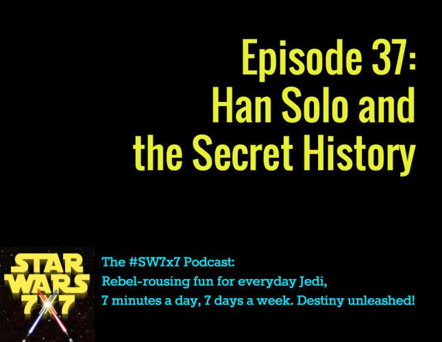Star Wars 7x7, Episode 37