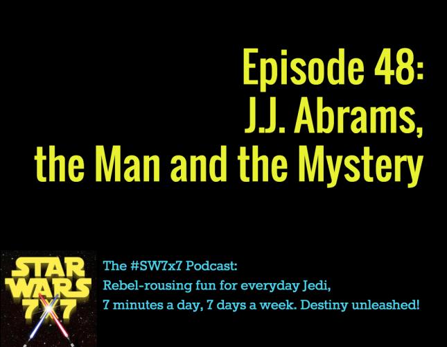 Star Wars 7x7, Episode 48