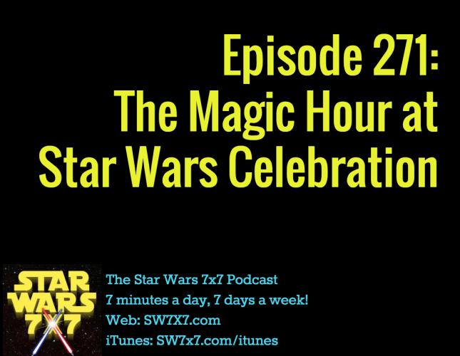 271-magic-hour-star-wars-celebration