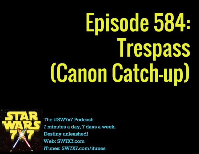 584-trespass-star-wars-canon-catch-up