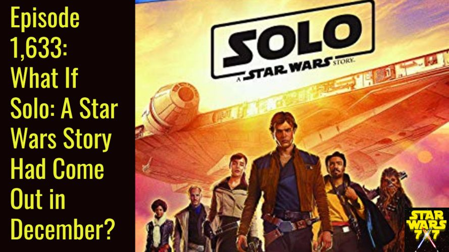 1633-what-if-solo-a-star-wars-story-december
