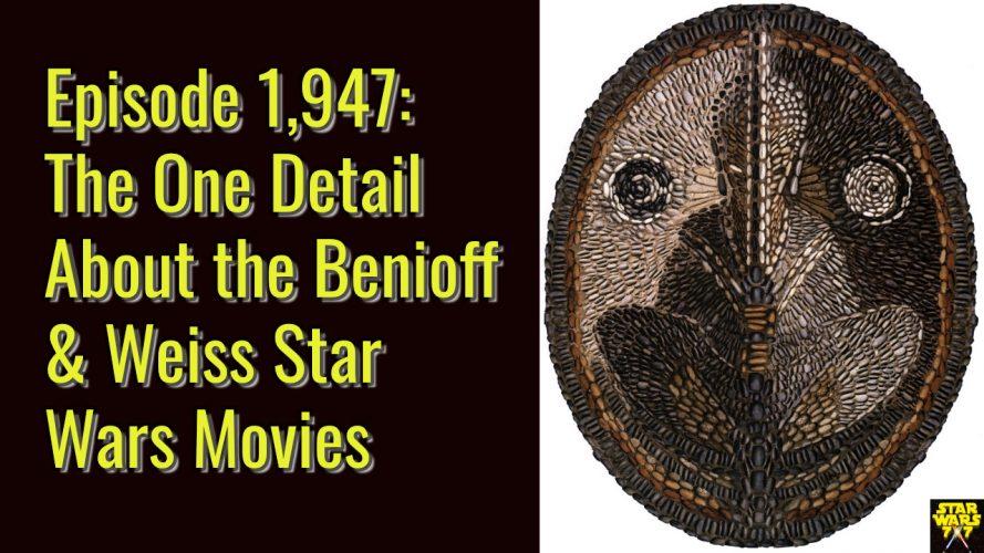 1947-star-wars-benioff-weiss-movies-lucasfilm-yt