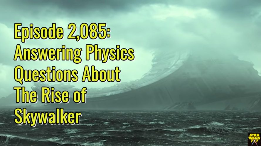 2085-star-wars-rise-of-skywalker-visual-dictionary-physics-questions-yt