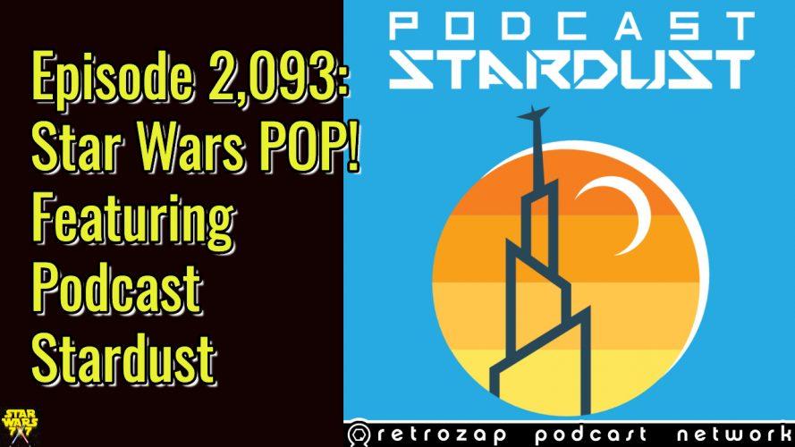 2093-star-wars-pop-podcast-stardust-yt