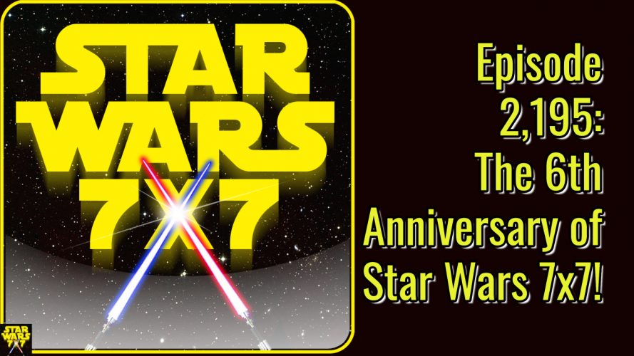 2195-star-wars-7x7-6th-anniversary-yt