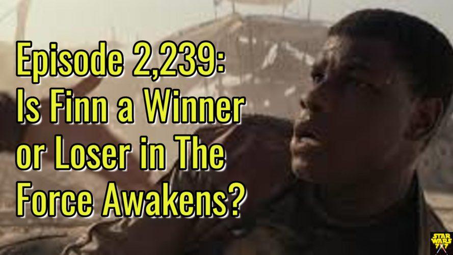 2239-star-wars-finn-winner-loser-force-awakens-yt