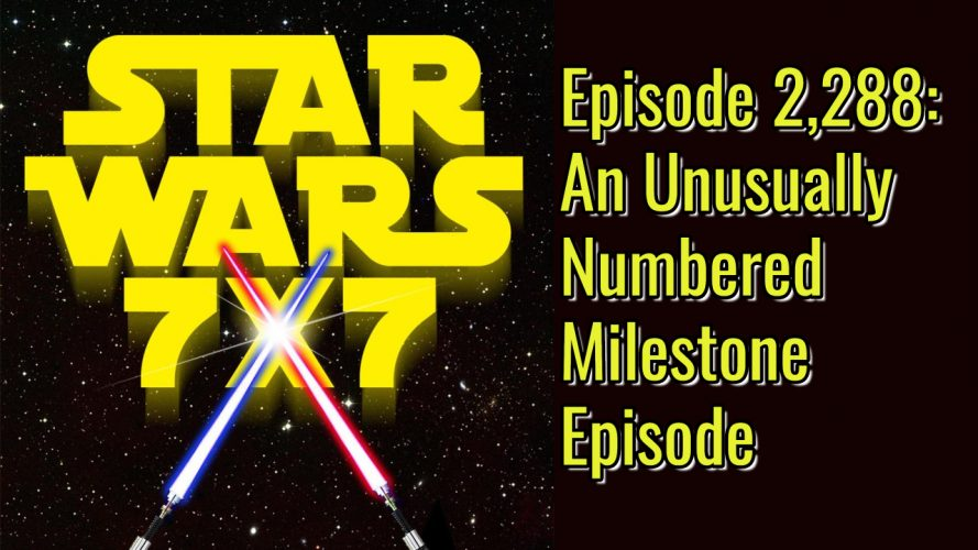 2288-star-wars-7x7-milestone-episode-yt