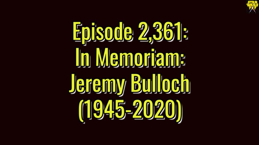 2361-star-wars-in-memoriam-jeremy-bulloch-boba-fett-yt