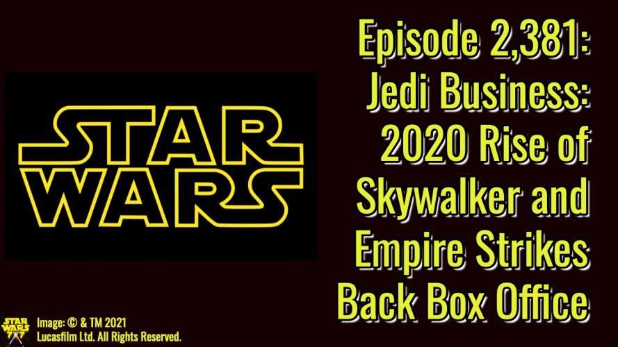 2381-star-wars-empire-box-office-2020-yt