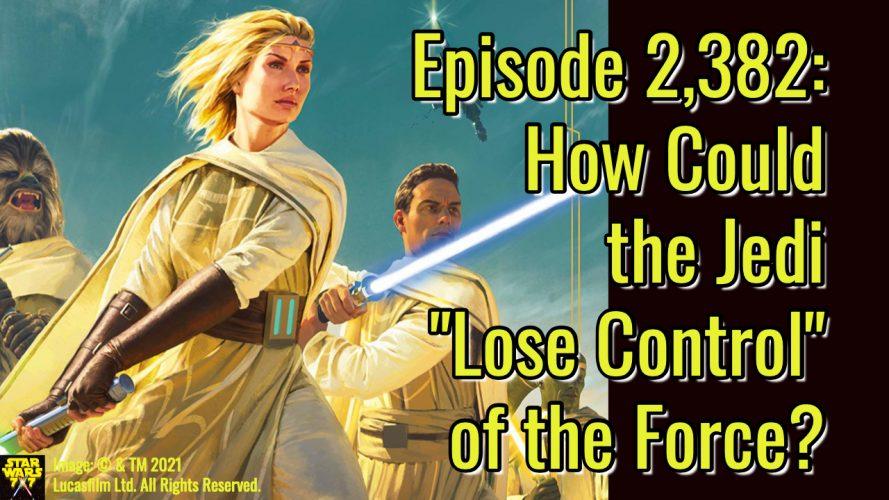 2381-star-wars-high-republic-jedi-lose-force-control-yt