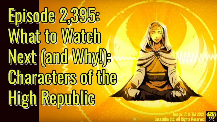 2395-star-wars-what-watch-next-characters-high-republic-yt