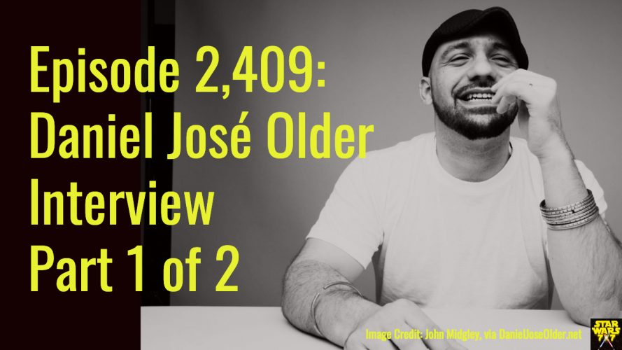2409-star-wars-daniel-jose-older-interview-yt