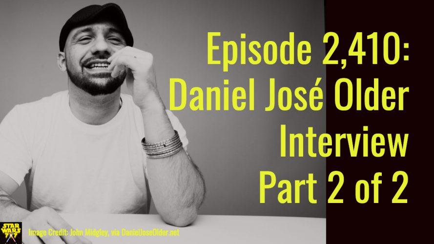 2410-star-wars-daniel-jose-older-interview-yt