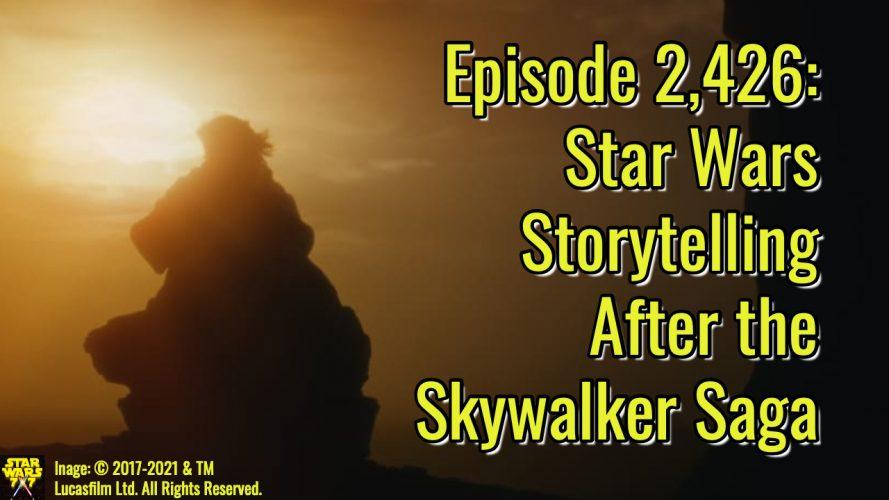 2426-star-wars-storytelling-after-skywalker-saga-yt