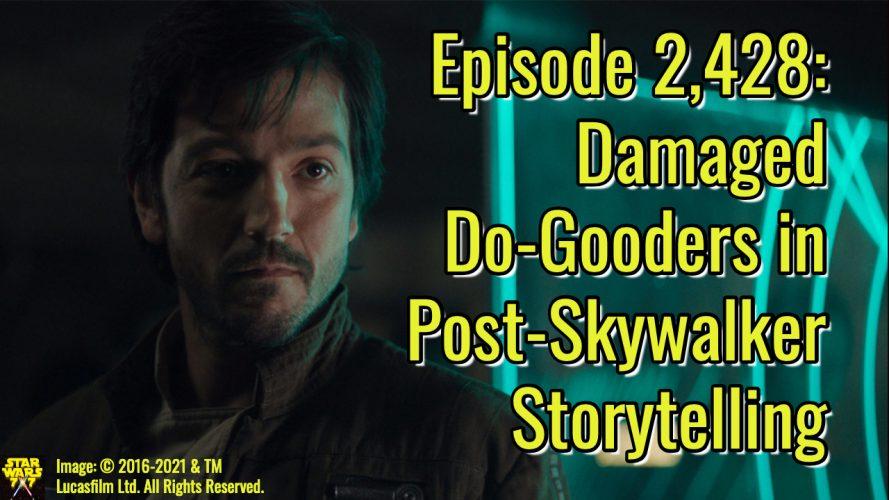 2428-star-wars-storytelling-after-skywalker-saga-damaged-do-gooders-yt