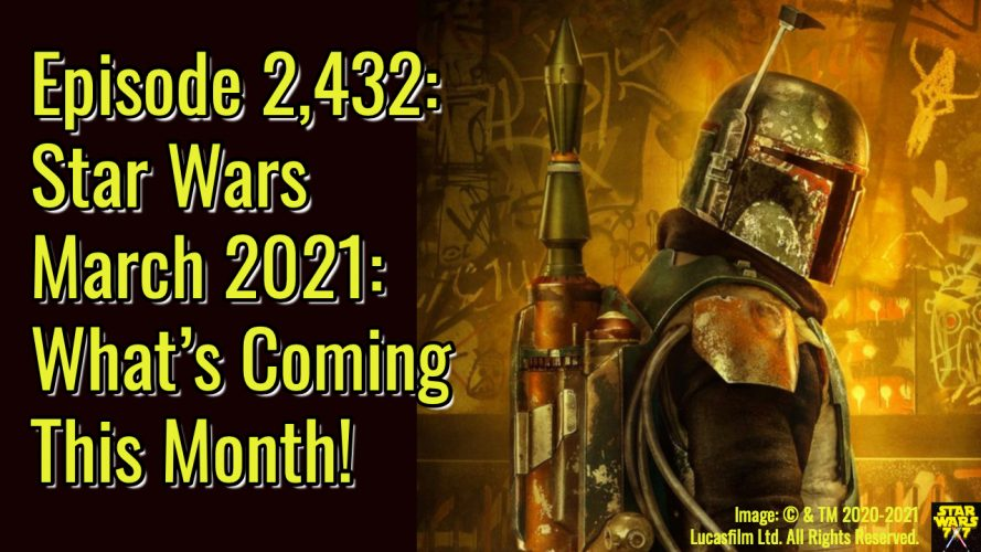 2432-star-wars-March-2021-preview-yt
