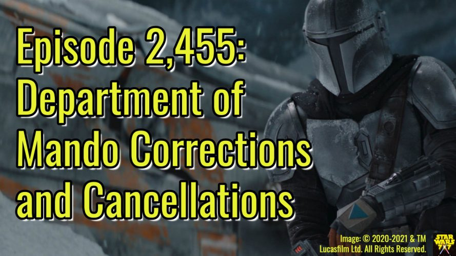 2455-star-wars-mandalorian-corrections-cancellations-yt