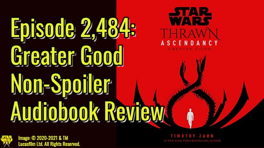 2484-star-wars-thrawn-ascendancy-greater-good-audiobook-review-yt