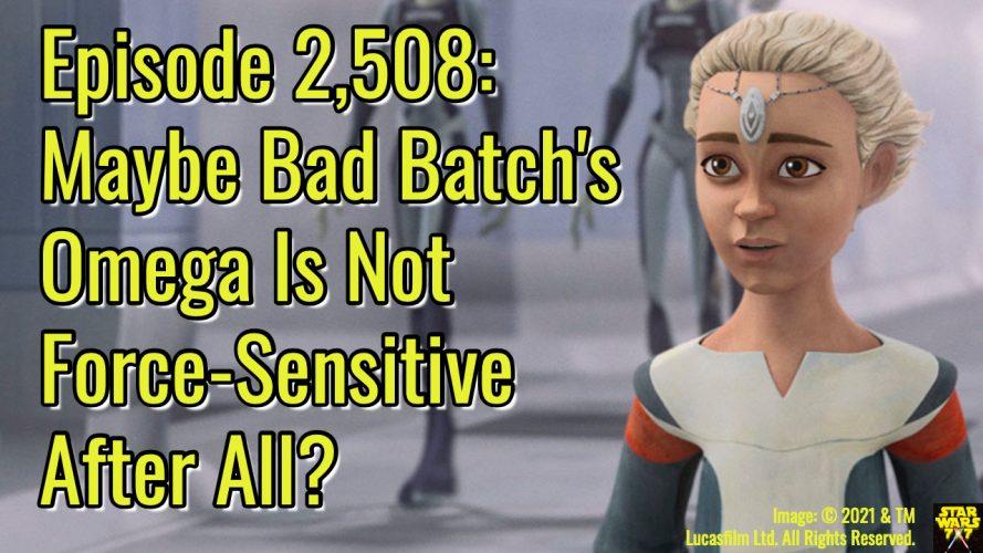 2508-star-wars-bad-batch-omega-force-sensitive-yt
