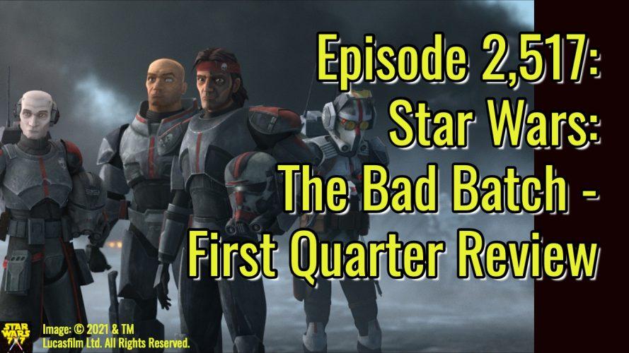 2517-star-wars-bad-batch-first-quarter-review-yt