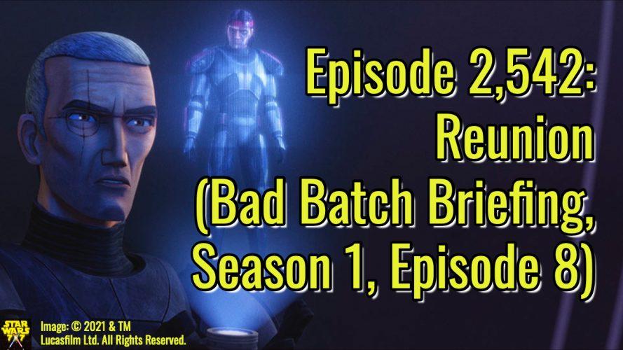 2542-star-wars-bad-batch-briefing-reunion-yt