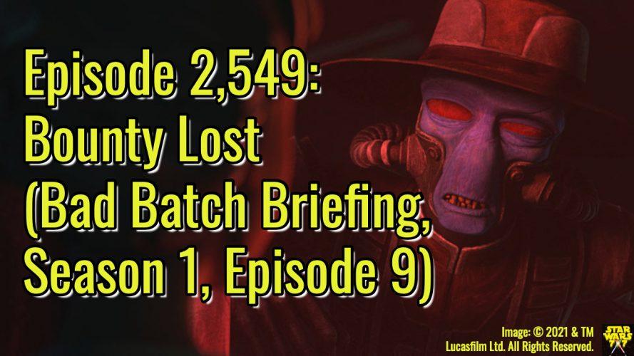 2549-star-wars-bad-batch-briefing-bounty-lost-yt