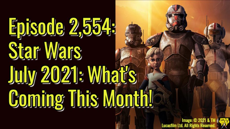2554-star-wars-july-2021-preview-yt