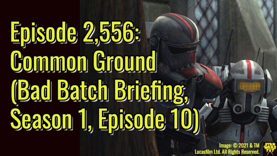 2556-star-wars-bad-batch-briefing-common-ground-yt