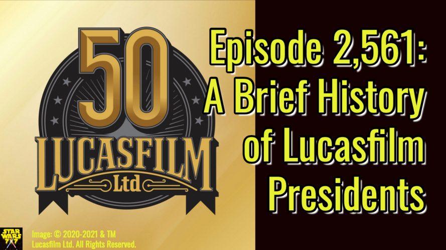 2561-star-wars-lucasfilm-presidents-yt