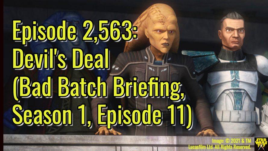 2563-star-wars-bad-batch-briefing-devils-deal-yt