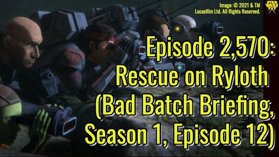 2570-star-wars-bad-batch-briefing-rescue-on-ryloth-yt