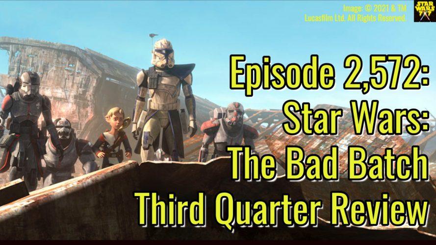2572-star-wars-bad-batch-third-quarter-review-yt