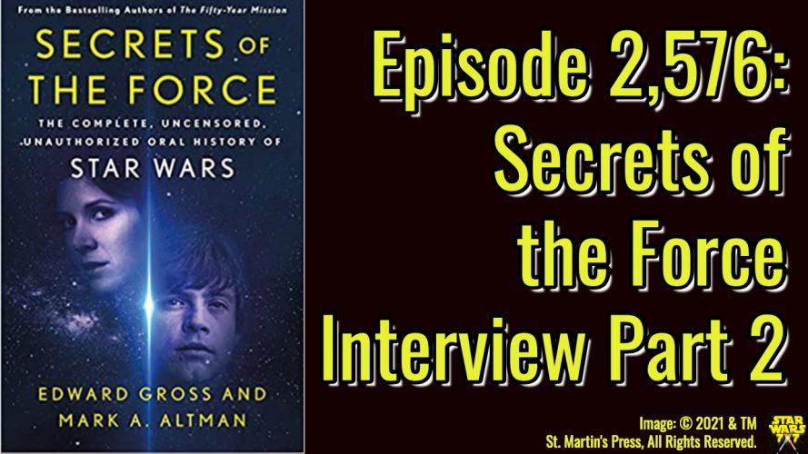 2576-star-wars-secrets-of-the-force-interview-edward-gross-yt