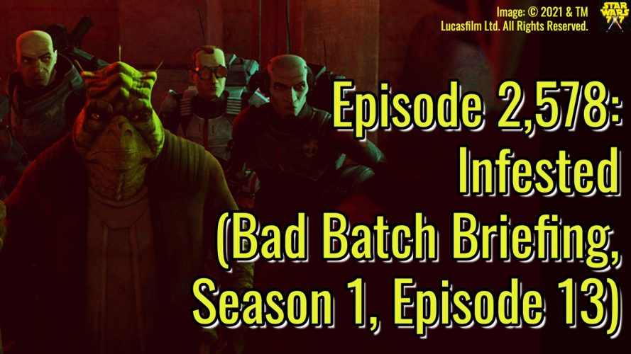 2578-star-wars-bad-batch-briefing-infested-yt