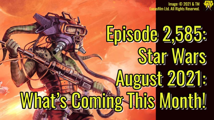 2585-star-wars-august-2021-preview-yt