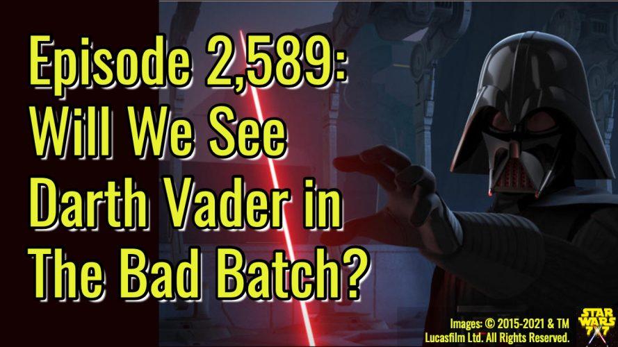 2589-star-wars-bad-batch-darth-vader-yt