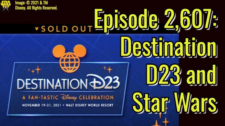 2607-star-wars-destination-d23-yt
