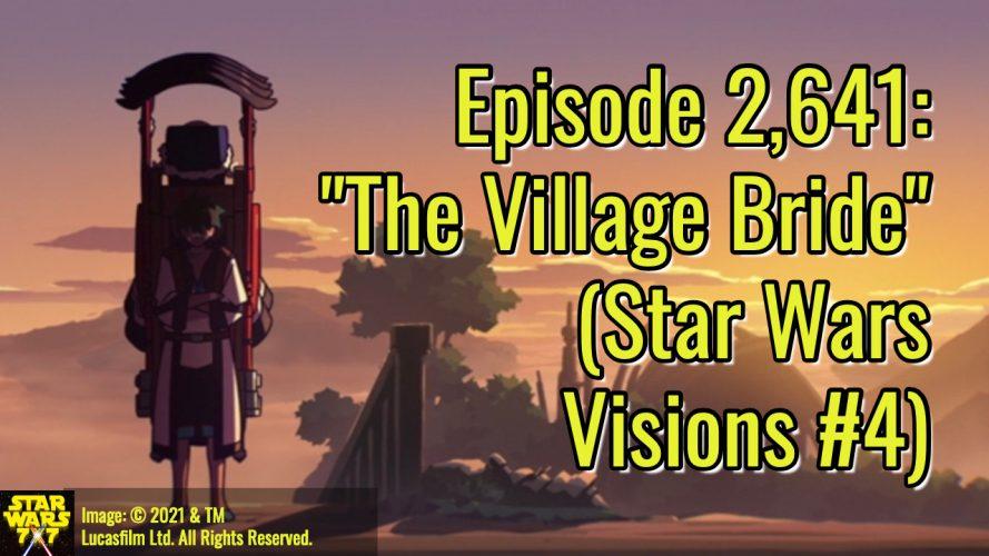 2641-star-wars-visions-the-village-bride-yt