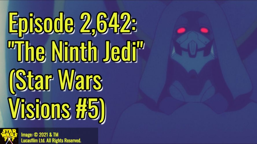 2642-star-wars-visions-the-ninth-jedi-yt