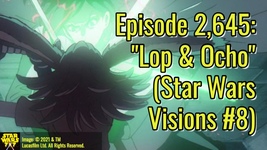 2645-star-wars-visions-lop-and-ocho-yt